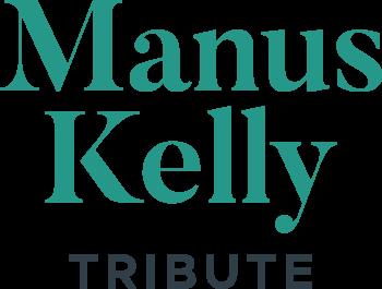 Manus Kelly Tribute